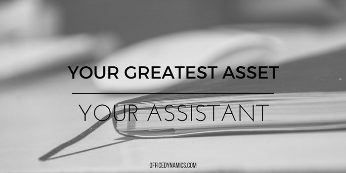 Your_Greatest_Asset_Is_Your_assistant