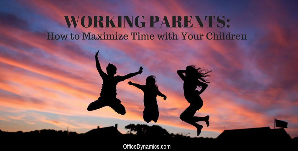 Maximize-Time-With-Your-Children