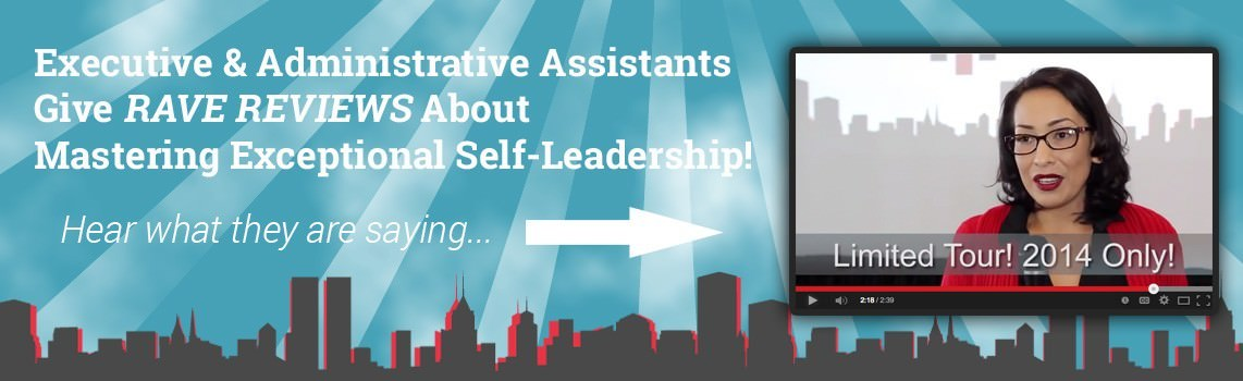 Executive_And_Executive_And_Administrative_Assistants_Give_Rave_Reviews_About_Mastering_Exceptional_Self-Leadership