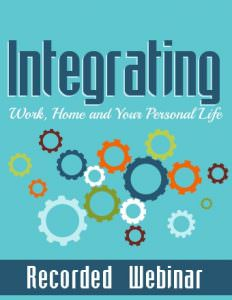 Integrating-Work-Home-&-Your-Personal-Life-Live-Webinar-Product