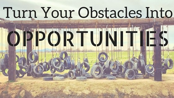 Turn Your Obstacles Into