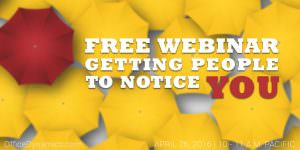 getting people to notice you webinar