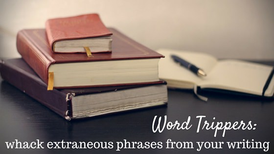 whack extraneous phrases from your writing