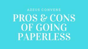 Going Paperles Azeus Convene